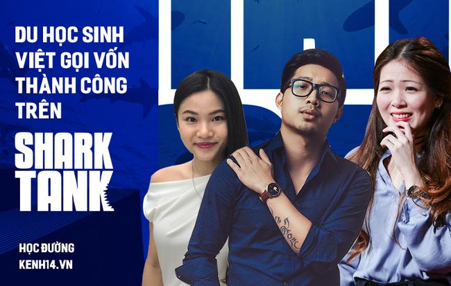 Dàn soái ca, soái tỉ làm mưa làm gió trên Shark Tank: Du học sinh Việt bây giờ không chỉ đẹp mà còn giỏi xuất sắc